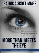 More Than Meets the Eye - Second Sight Series, #1 ebook by Patricia Scott James