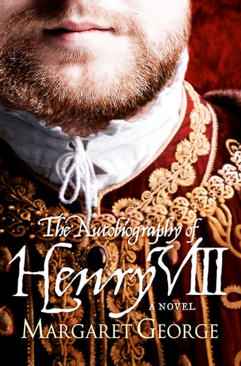 Autobiography of Henry VIII ebook by Margaret George