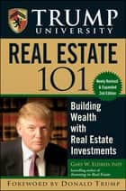 Trump University Real Estate 101 ebook by Gary W. Eldred,Donald J. Trump