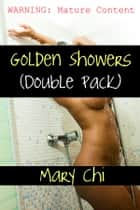 Golden Showers - Double Pack ebook by Mary Chi