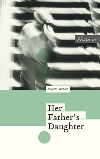 Her Father's Daughter ebook by Marie Sizun