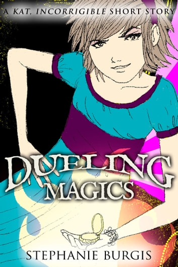 Dueling Magics A Kat Incorrigible Short Story Ebook By Stephanie