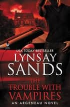 The Trouble With Vampires - An Argeneau Novel eBook by Lynsay Sands