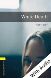 White Death - With Audio Level 1 Oxford Bookworms Library ebook by Tim Vicary