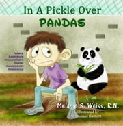 In A Pickle Over PANDAS ebook by Melanie S. Weiss