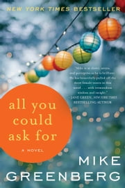 All You Could Ask For - A Novel ebook by Mike Greenberg