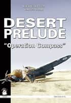 "Desert Prelude 2 - ""Operation Compass"" ebook by Hakan Gustavsson, Ludovico Slongo"