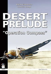 "Desert Prelude 2 - ""Operation Compass"" ebook by Hakan Gustavsson,Ludovico Slongo"