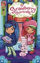 Strawberry Shortcake: Berry Fun Issue 2 ebook by Georgia Ball, Amy Mebberson