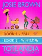 Totlandia 2-Book Set ebook by Josie Brown
