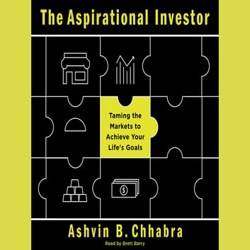 The Aspirational Investor - Taming the Markets to Achieve Your Life's Goals audiobook by Ashvin B. Chhabra