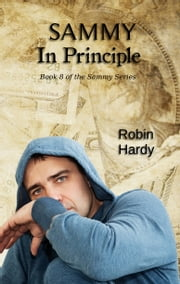 Sammy: In Principle - Book 8 in the Sammy Series ebook by Robin Hardy
