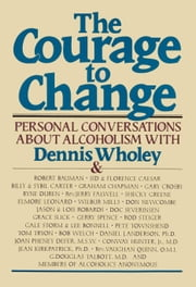 Courage to Change ebook by Dennis Wholey
