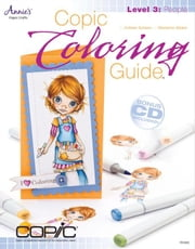 Copic Coloring Guide Level 3: People ebook by Schaan, Colleen