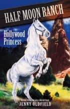 Hollywood Princess - Book 8 ebook by Jenny Oldfield
