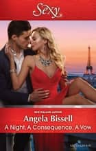 A Night, A Consequence, A Vow ebook by Angela Bissell