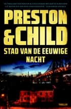 Stad van de eeuwige nacht ebook by Preston & Child