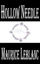 Hollow Needle - Further Adventures of Arsene Lupin eBook by Maurice LeBlanc