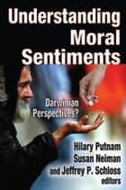 Understanding Moral Sentiments - Darwinian Perspectives? ebook by Hilary Putnam