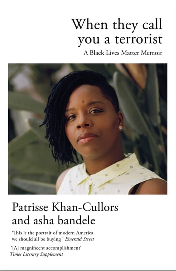 When They Call You a Terrorist - A Black Lives Matter Memoir ebook by Patrisse Khan-Cullors,asha bandele
