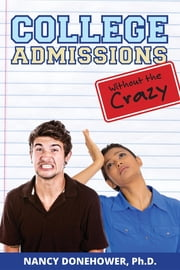 College Admissions Without the Crazy ebook by Nancy Donehower