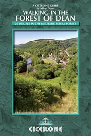 Walking in the Forest of Dean - 25 Routes in the Historic Royal Forest ebook by Mike Dunn