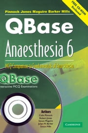 QBase Anaesthesia: Volume 6, MCQ Companion to Fundamentals of Anaesthesia ebook by Colin Pinnock,Robert Jones,Simon Maguire,Julian M. Barker,Simon Mills