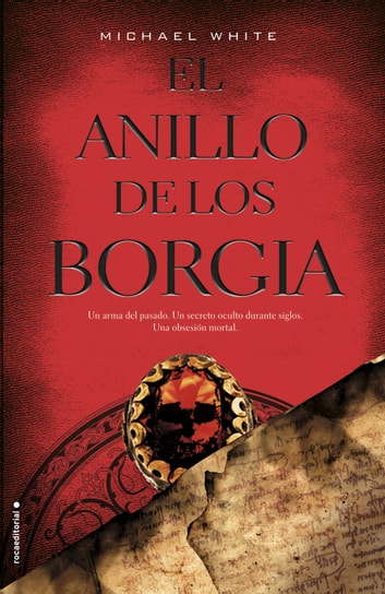 El anillo de los Borgia ebook by Michael White
