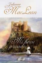 Mi héroe privado ebook by Julianne MacLean