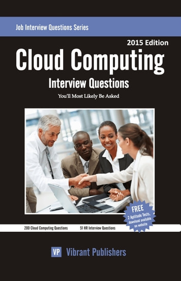 Cloud Computing Interview Questions You'll Most Likely Be Asked ebook by Vibrant Publishers