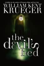 The Devil's Bed ebook by William Kent Krueger