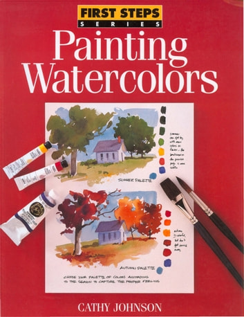 Painting Watercolors ebook by Cathy Johnson