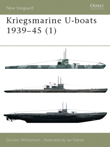 Kriegsmarine U-boats 1939–45 (1) eBook by Gordon Williamson