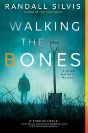 Walking the Bones ebook by Randall Silvis