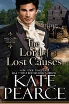 The Lord of Lost Causes - Millcastle, #1 ebook by Kate Pearce