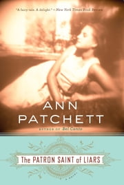 The Patron Saint of Liars ebook by Ann Patchett