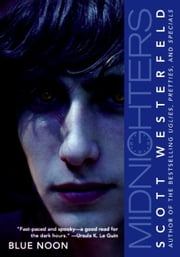Midnighters #3: Blue Noon ebook by Scott Westerfeld
