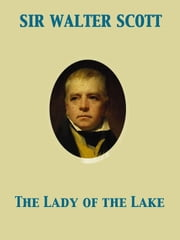 The Lady of the Lake ebook by Walter Sir Scott