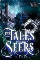 The Tales of Two Seers ebook by R. Cooper