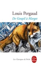 De Goupil à Margot eBook by Louis Pergaud