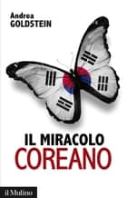 Il miracolo coreano ebook by Andrea, Goldstein
