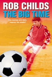 The Big Time ebook by Rob Childs