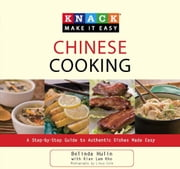 Knack Chinese Cooking - A Step-by-Step Guide to Authentic Dishes Made Easy ebook by Liesa Cole,Kian Lam Kho,Belinda Hulin
