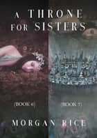 A Throne for Sisters (Books 6 and 7) ebook by Morgan Rice