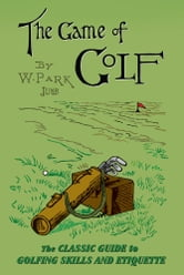 The Game of Golf ebook by W Park