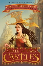 A Tale of Two Castles ebook by Gail Carson Levine
