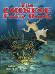 The Chinese Fairy Book ebook by Richard Wilhelm,Frederick H. Martens,George W. Hood
