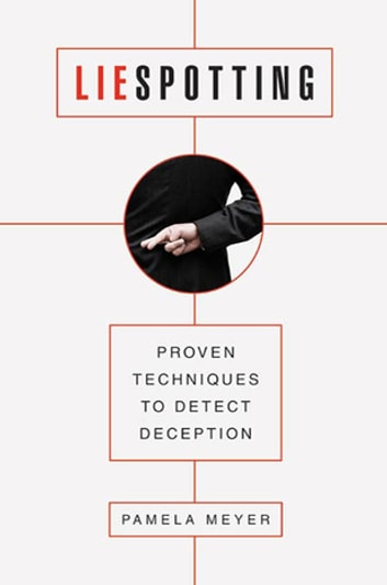 Liespotting - Proven Techniques to Detect Deception ebook by Pamela Meyer