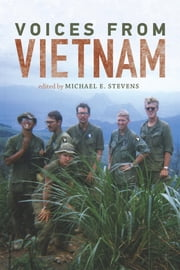 Voices from Vietnam ebook by Michael E. Stevens