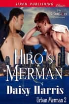 Hiro's Merman ebook by Harris, Daisy